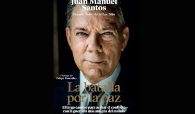 La batalla por la paz, del expresidente Juan Manuel Santos