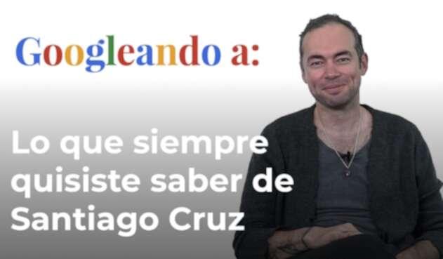Santiago Cruz en Googleando